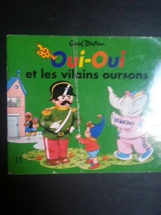Oui-Oui et les vilains oursons  by  gnid Bluton