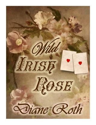 Wild Irish Rose  by  Diane Roth