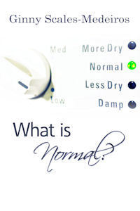 What is Normal?  by  Ginny Scales-Medeiros