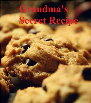 Grandmas Secret Chocolate Chip Cookie Recipe  by  Lauren Phillips