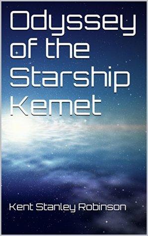Odyssey of the Starship Kemet Kent Stanley Robinson