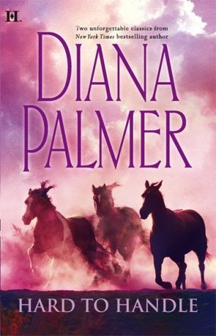Hard To Handle Diana Palmer