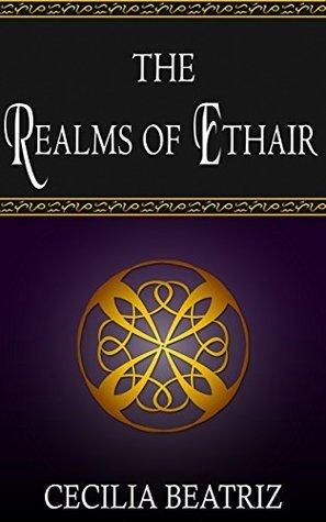 The Realms of Ethair (Liyanna Book 1) Cecilia Beatriz