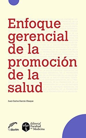 Enfoque gerencial de la promoción de la salud Juan Carlos García Ubaque