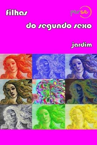 Filhas do Segundo Sexo  by  Jardim