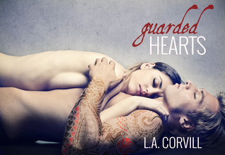 Guarded Hearts  by  L.A. Corvill