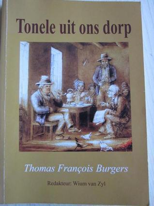 Tonele uit ons dorp Thomas François Burgers