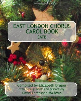 East London Chorus Carol Book Satb Elizabeth Draper