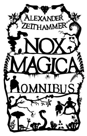Nox Magica Omnibus Alexander Zeithammer