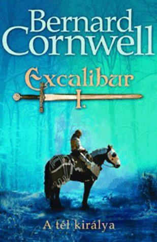 A tél királya (Excalibur, #1)  by  Bernard Cornwell