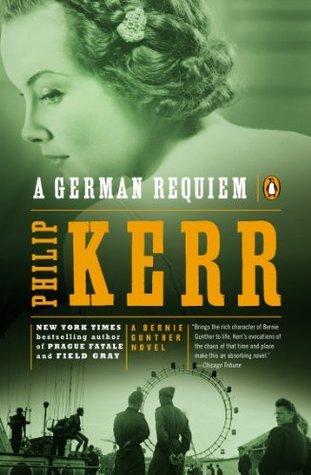 A German Requiem: A Bernie Gunther Novel  by  Philip Kerr