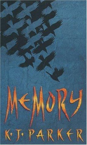 Memory (Scavenger, #3) K.J. Parker