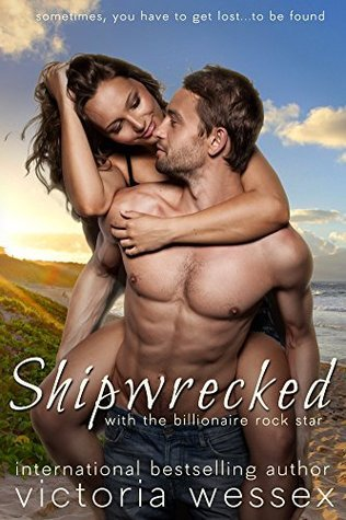 Shipwrecked with the Billionaire Rock Star  by  Victoria Wessex