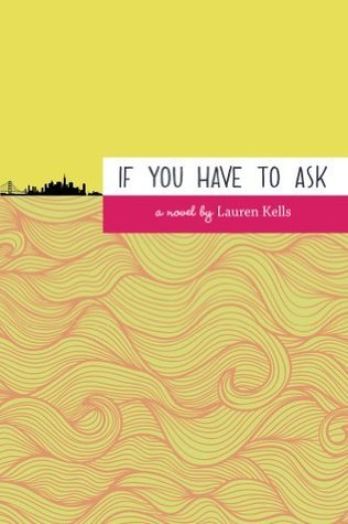 If You Have to Ask  by  Lauren Kells