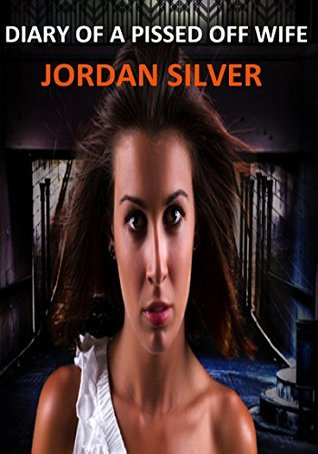 Diary Of a Pissed Off Wife Jordan Silver