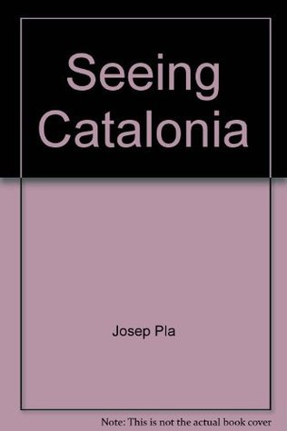 Seeing Catalonia  by  Josep Pla