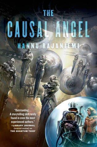 The Causal Angel (The Jean le Flambeur Series, #3) Hannu Rajaniemi
