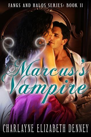 Marcuss Vampire (Fangs & Halos, #2)  by  Charlayne Elizabeth Denney