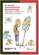 ¡qué porquería las hormonas! Juan Carlos Calvo