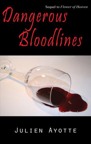Dangerous Bloodlines Julien Ayotte