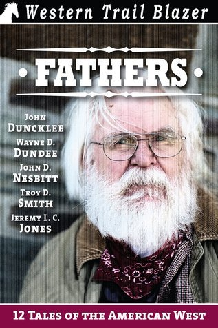 Fathers 12 Tales of the American West Jeremy L. C. jones