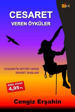 Cesaret Veren Öyküler  by  Cengiz Erşahin