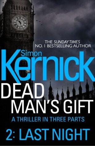 Dead Mans Gift: Last Night (Part 2)  by  Simon Kernick