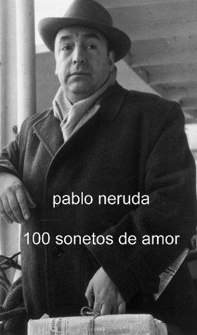 100 SONETOS DE AMOR Pablo Neruda