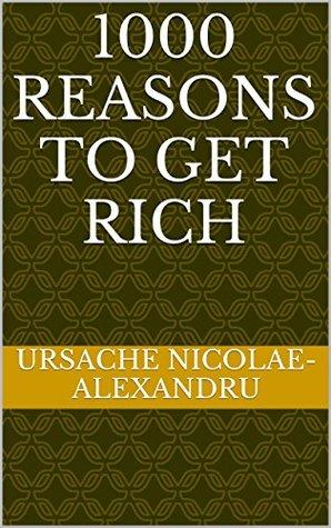 1000 Reasons to get rich Ursache Nicolae-Alexandru