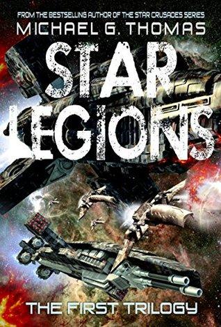 Star Legions - The First Trilogy Michael G. Thomas