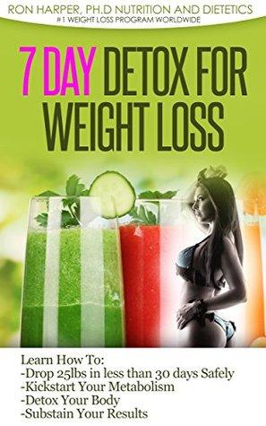7 DAY DETOX FOR WEIGHT LOSS: DETOX FOR WEIGHT LOSS  by  Ron Harper