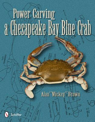 Power Carving a Chesapeake Bay Blue Crab Alan Brown
