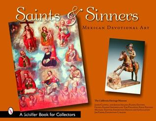 Saints & Sinners: Mexican Devotional Art California Heritage Museum