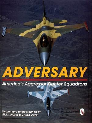Adversary: Americas Aggressor Fighter Squadrons Rick Llinares