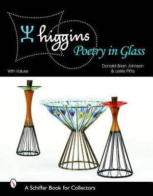 Higgins: Poetry in Glass  by  Donald-Brian Johnson