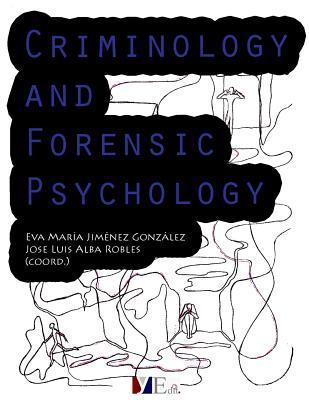 Criminology and Forensic Psychology  by  Eva Maria Jimenez Gonzalez