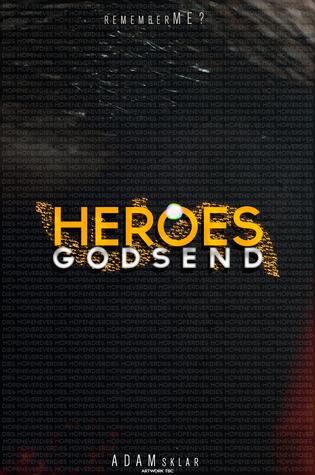 Heroes: Godsend Adam Sklar