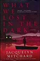 What We Lost in the Dark (What We Saw at Night, #2)