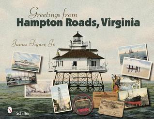 Greetings from Hampton Roads, Virginia  by  James Tigner Jr.