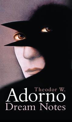 Dream Notes  by  Theodor W. Adorno