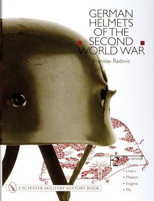 German Helmets of the Second World War: Paratroop  by  Branislav Radovic
