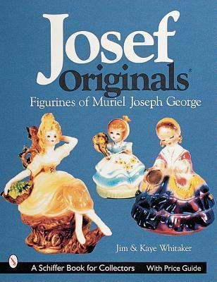 Joseph Originals, Figurines of Muriel Joseph George (Schiffer Book for Designers & Collectors) Jim Whitaker