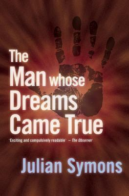 The Man Whose Dream Came True  by  Julian Symons