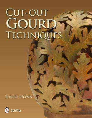 Cut-out Gourd Techniques  by  Susan Nonn