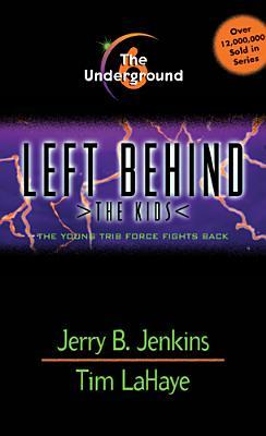 The Underground: The Young Trib Force Fights Back (Left Behind: The Kids, #6)  by  Jerry B. Jenkins