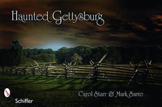 Haunted Gettysburg  by  Carol Starr