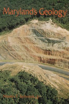 Marylands Geology  by  Martin Schmidt