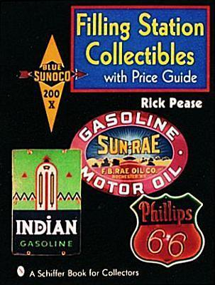Filling Station Collectibles with Price Guide  by  Rick Pease