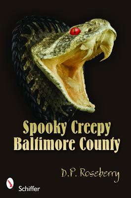 Spooky Creepy Baltimore County D.P. Roseberry