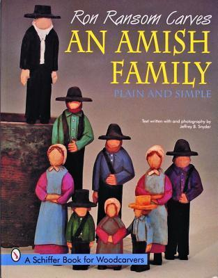 Ron Ransom Carves an Amish Family: Plain and Simple  by  Ron Ranson
